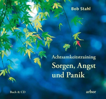 "Achtsamkeitstraining ""Sorgen, Angst & Panik"""